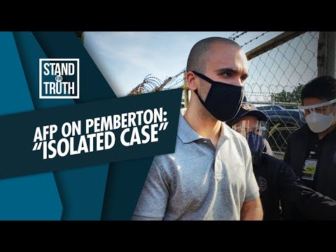 [GMA]  Stand for Truth: AFP on Pemberton: 'Isolated case'