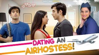Dating An Airhostess Ft. Twarita Nagar & Abhishek Kapoor | Hasley India Originals! - ORIGINAL