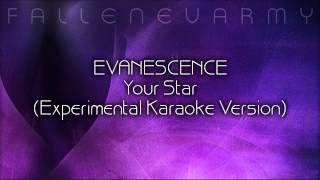Evanescence - Your Star (Experimental Karaoke Version) by FallenEvArmy