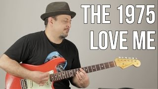 The 1975 - Love me - How to Play on Guitar - Guitar Lesson, Tutorial