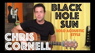 Guitar Lesson: How To Play Black Hole Sun - Chris Cornell Solo Acoustic Style