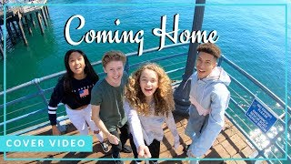 Coming Home   Sheppard (Cover By Ky Baldwin, Jillian Spaeder, Matt Martinez & Anneston Pisayavong)
