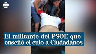 """El militante del PSOE que enseñó el culo a Cs: """"Es como cuando las de Femen sacan los pechos"""""""
