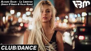 Alvaro Soler   La Libertad (Enrico D'Amico & Valax Bootleg Remix) | FBM