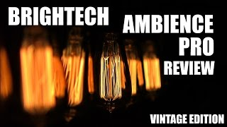 BRIGHTECH Ambience Pro Vintage Edition REVIEW w/ Edison Bulbs