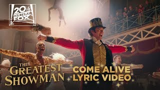 "The Greatest Showman | ""Come Alive"" Lyric Video 