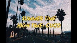 ♡ Summer Time High Time  Cuco (lyrics) ♡