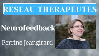 Perrine Jeangirard (psychologue clinicienne) présente le Neurofeedback
