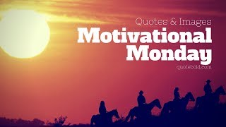 Monday Motivational Quotes For Work W/ Images