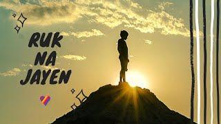 Ruk Na Jayen, New song, Yogi, motivational song, new hindi
