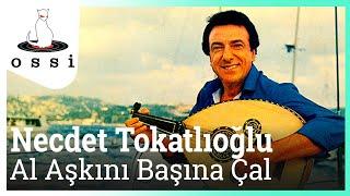 Necdet Tokatlıoğlu / Al Aşkını Başına Çal