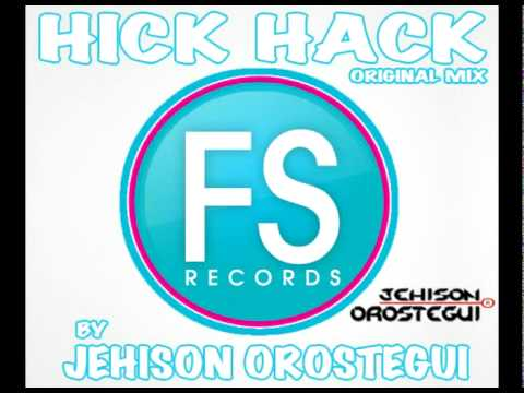 Hick Hack (Original Mix) Jehison Orostegui