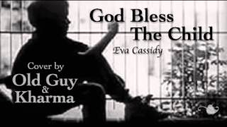 God Bless The Child, Eva Cassidy - Cover by Old Guy & Kharma