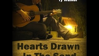 Hearts Drawn In The Sand - Official Video - By Ty Walker