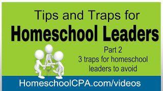 Homeschool Leader: Tips & Traps Part 2