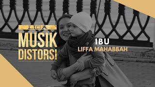 1808-12 Liffa Mahabbah - Ibu #LIGAMUSIKDISTORSI