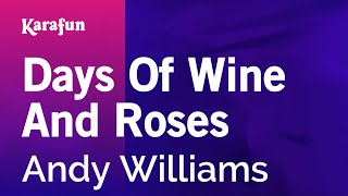 Karaoke Days Of Wine And Roses - Andy Williams *