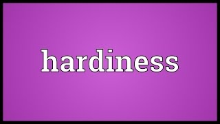 Hardiness Meaning