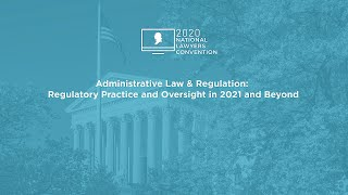Click to play: Administrative Law & Regulation: Regulatory Practice and Oversight in 2021 and Beyond