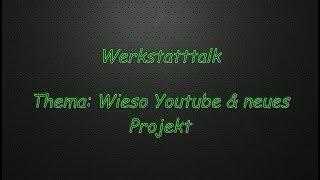 TALK Youtube & Projekt Schaltwippen