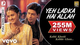 Yeh Ladka Hai Allah Full Video - K3G|Shah Rukh Khan|Kajol