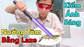 Lâm Vlog - Thử Nướng Tôm Bằng Đèn Laze Siêu Mạnh | Kiếm Ánh Sáng Giá 3 triệu - Laser $150
