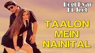 Taalon Mein Nainital - Video Song   Hogi Pyar Ki   - YouTube
