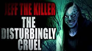 """Jeff the Killer The Disturbingly Cruel"" [COMPLETE]   Creepypasta Storytime"