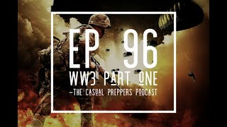 WW3 PART ONE - EP 96