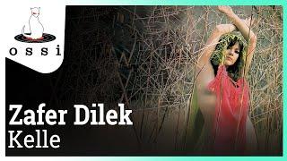 Zafer Dilek / Kelle
