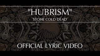 STONE COLD DEAD - Hubrism (Official Lyric Video)