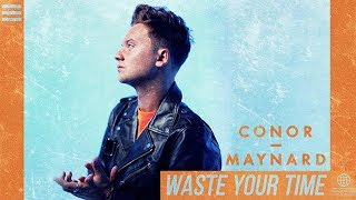 Conor Maynard   Waste Your Time   Lyric Video | 6CAST