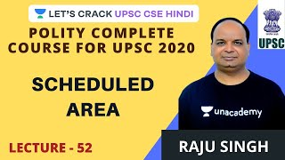 L52: Scheduled Area | Polity Complete Course for UPSC CSE 2020/2021 (Hindi Medium) | Raju Singh