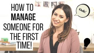 How to Manage Someone For the First Time!   The Intern Queen