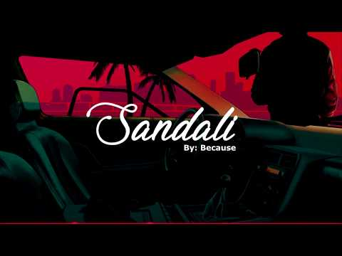 SANDALI - BECAUSE (OFFICIAL LYRICS)