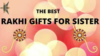 The Best Raksha Bandhan Gifts For Sister// Top Gifts For Rakhi // Best Gifts For Sister.