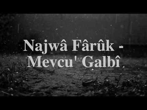Najwâ Fârûk -  Mevcu' Galbî ⎮Sözleri ⎮ Lyrics mp3 yukle - mp3.DINAMIK.az