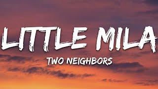 Two Neighbors - Little Mila (Lyrics)