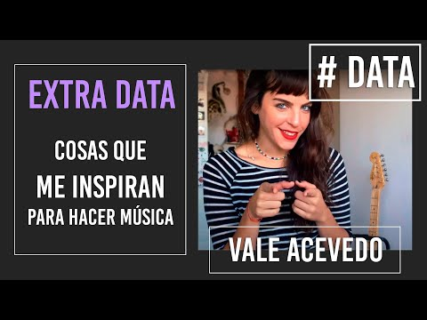Vale Acevedo video Cosas que me inspiran para hacer música - # DATA 2021
