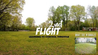 Flying FPV Freestyle Drone - Third Flight - Boring Flight But Learning How To Throttle Control