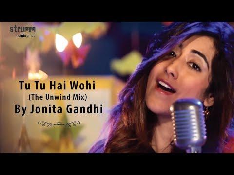 Download Tu Tu Hai Wohi (The Unwind Mix) by Jonita Gandhi HD Mp4 3GP Video and MP3