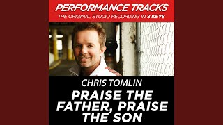 Praise The Father, Praise The Son (Performance Track In Key Of D Without Background Vocals; Low...