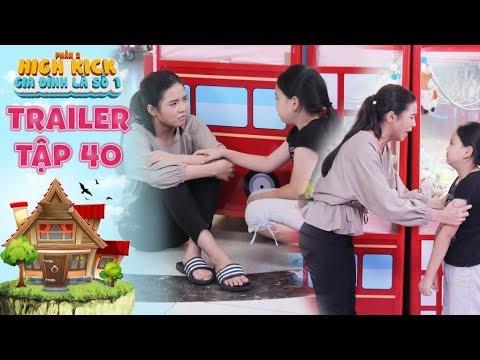 Gia đình là số 1 Phần 2 | trailer tập 40: Tâm Ý giận tái mặt vì em gái lén lấy tiền bỏ đi chơi game