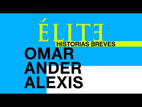 Trailer Élite historias breves: Omar Ander Alexis