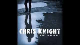 Chris Knight  Pretty Good Guy