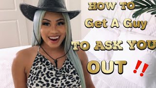 Girl Talk : How To Get A Guy To Ask You Out 👏🙌🔥  (( Must Watch))   Best Advice Ever ‼️