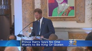 Prince Harry: No One Wants To Be King, Queen
