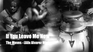 If You Leave Me Now - The Moves