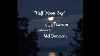 Half Moon Bay by Jeff Larson, performed by Mel Donovan