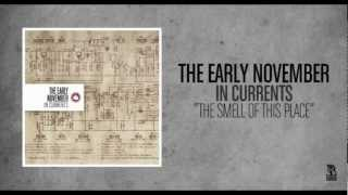 The Early November - The Smell Of This Place